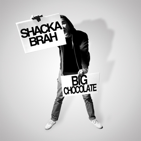'Shacka Brah' Album Cover - Big Chocolate